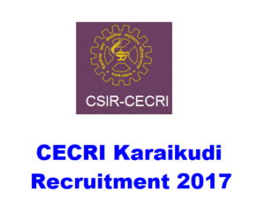 CSIR CECRI Karaikudi Recruitment 2017 06 Project Assistant, JRF Posts