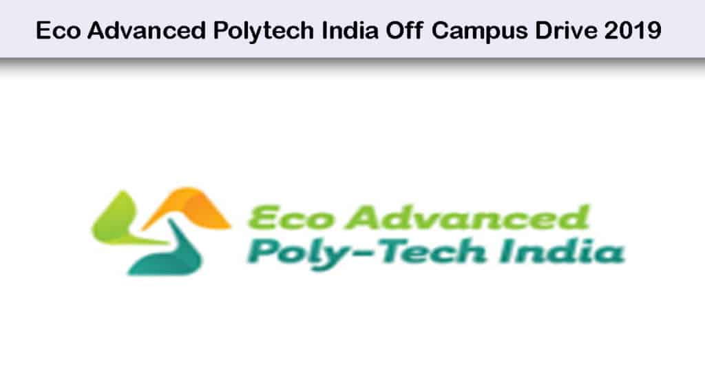 Eco Advanced Polytech India Off Campus Drive 2019